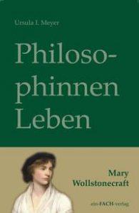 """Titelbild des Buchs """"Philosophinnenleben. Mary Wollstonecraft"""""""