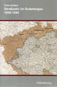 """Das Bild zeigt das Buchvover von """"Strafjustiz im Sudetengau 1938–1945"""" von Freia Anders."""