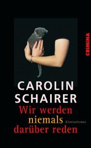 Carolin Schairer: Wir werden niemals darüber reden