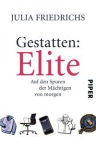 """Das Bild zeigt das Buchcover von """"Gestatten: Elite"""" von Julia Friedrichs."""