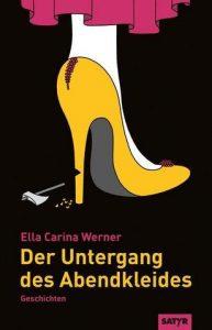 Das Cover zeigt einen Damenfuß mit gelbem, hochhackigem Schuh: Der Untergang des Abendkleids.